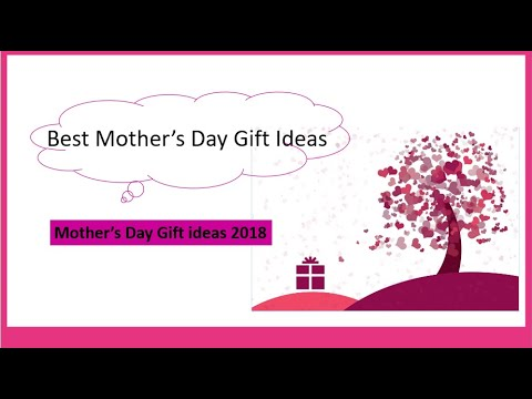 Best Mothers Day gift ideas | Mother's Day Gift ideas 2018