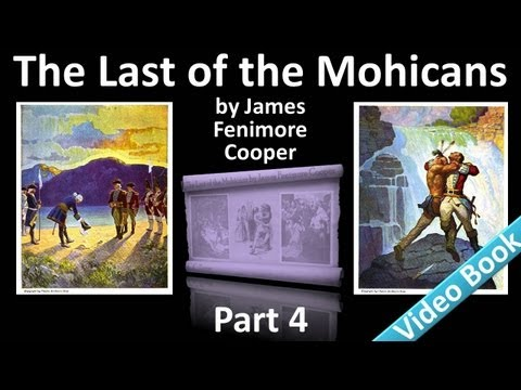 Part 4 - The Last of the Mohicans by James Fenimore Cooper (Chs 15-18)