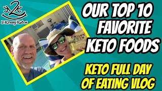 Top 10 Favorite Keto Foods | Keto Full day of eating vlog | What we eat to lose weight on keto