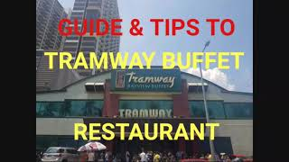 Guide & Tips to Tramway Buffet Restaurant