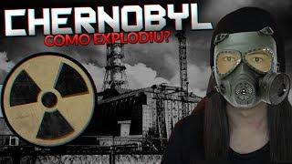 COMO a Usina de Chernobyl EXPLODIU?
