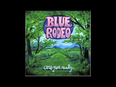 Blue Rodeo - I Will