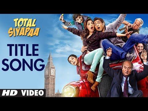 Total Siyapaa Title Song Full   Ali Zafar, Yaami Gautam, Anupam Kher, Kirron Kher