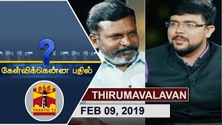 Kelvikkenna Bathil 09-02-2019 Exclusive Interview with Thirumavalavan | Thanthi Tv