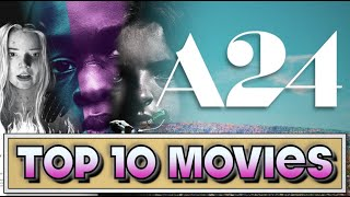 Top 10 A24 Movies RANKED