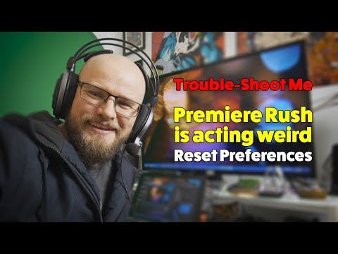 Premiere Rush acting weird? Reset Preferences Fix