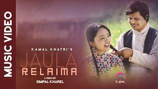Jaula Relaima - Kamal Khatri ft. Simpal Kharel || New Nepali Song