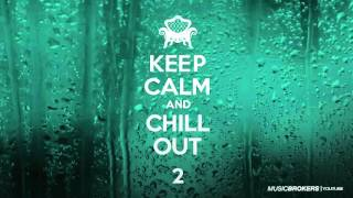 Keep Calm & Chill Out - Full Album - New Chill Out Mix 2016!