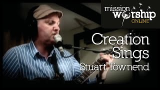 Watch Stuart Townend Creation Sings video