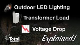 Outdoor LED Lighting, Transformer Load & Voltage drop explained by Total LED Malibu Lighting