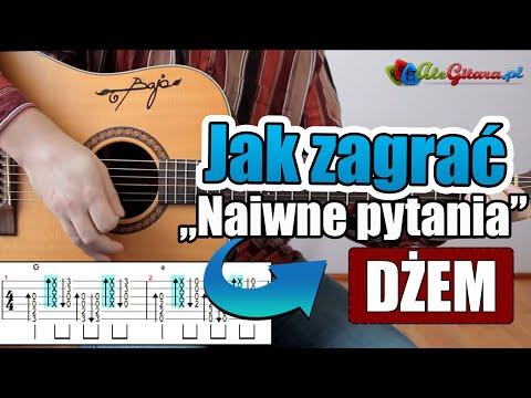 Jak Zagrać Na Gitarze: Dżem - Naiwne Pytania