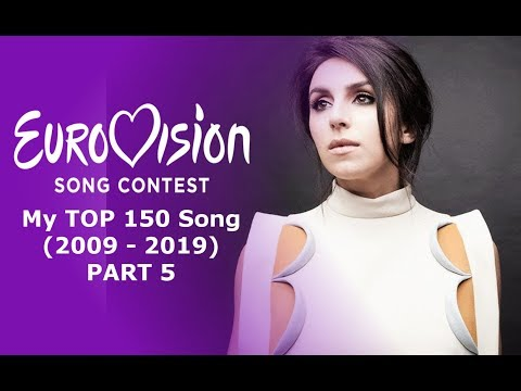 Eurovision Song Contest My TOP 150 Song (2009-2019) (Part 5)