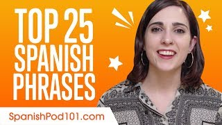 Learn the Top 25 Must-Know Spanish Phrases!