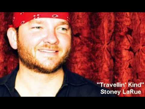 Stoney Larue - Travelin Kind
