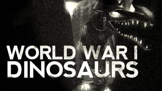 [Creepy] WORLD WAR 1 DINOSAURS - 1916 - DER LADEN! 1944