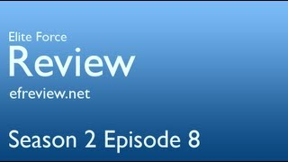 Elite Force Review - Season 2 Episode 8