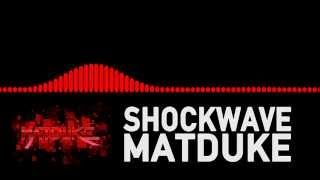 Matduke - Shockwave [Freeform]