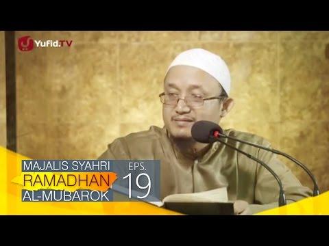 Kajian Kitab: Majalis Syahri Ramadhan Al Mubarok Eps. 19 - Ustadz Aris Munandar