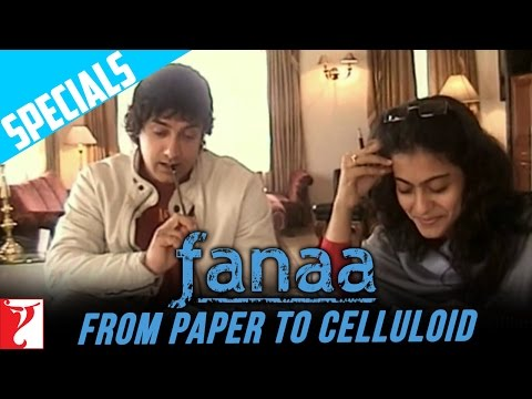 Fanaa - From Paper To Celluloid
