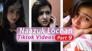 Naazuk Lochan Tiktok Part-9