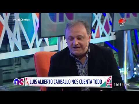 Algo Contigo - Volvió Luis Alberto Carballo 27 de Agosto de 2018
