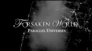 FORSAKEN WORLD - Parallel Universes