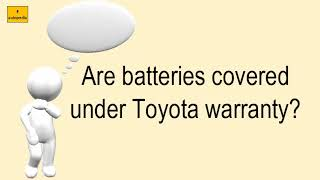 Are Batteries Covered Under Toyota Warranty?