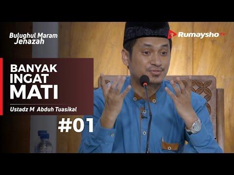 Bulughul Maram Jenazah (01) : Banyak Ingat Mati - Ustadz M Abduh Tuasikal