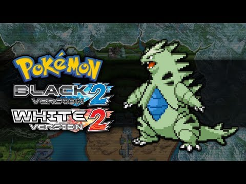 Pokemon Black 2 and White 2 | How To Get Tyranitar
