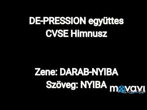 DE-PRESSION együttes CVSE himnusz zene: DARAB - NYIBA, szöveg: NYIBA