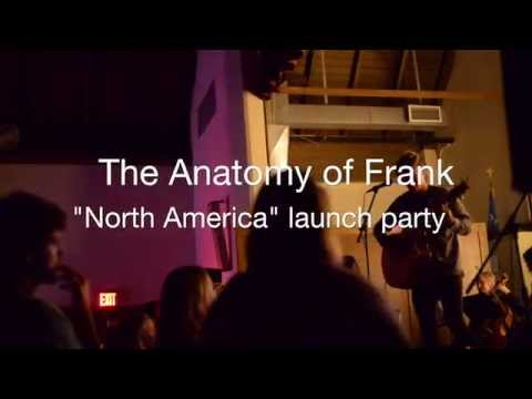 "The Anatomy of Frank  - ""North America"" Launch Party"