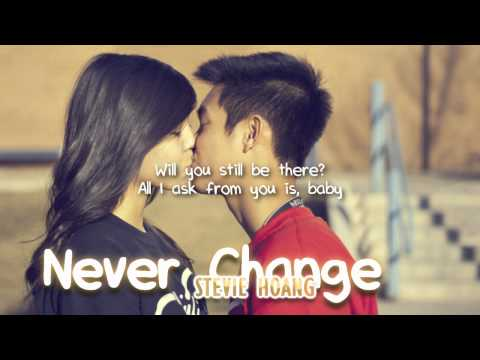 Stevie Hoang - Never Change (with lyrics) - All For You
