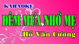 Karaoke ĐÊM MƯA NHỚ MẸ - Hồ Văn Cường