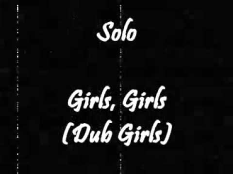 Solo - Girls Girls (dub Girls) video