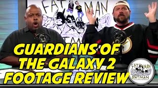 GUARDIANS OF THE GALAXY 2 FOOTAGE REVIEW