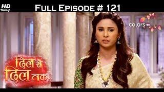 Dil Se Dil Tak - 20th July 2017 - दिल से दिल तक - Full Episode 121