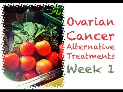 Ovarian Cancer Alternative Treatments - Week 1