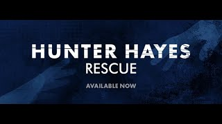 Rescue   Hunter Hayes (Lyrics)