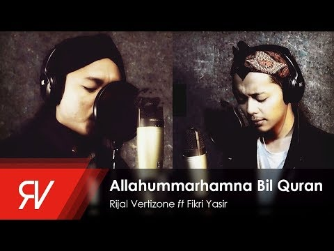 Rijal Vertizone - Qosidatul Quran Part I (Allahummarhamna Bil Quran) ft Fikri Yasir (Official)