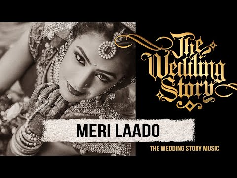 Meri Laado - The Bidai Song - A Compilation by The Wedding Story