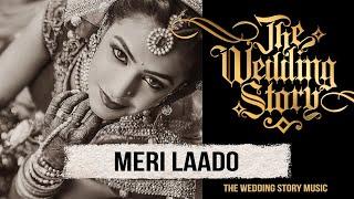 download lagu Meri Laado - The Bidai Song - A Compilation gratis