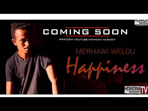 HDMONA - Coming Soon - ሓጎስ ኣብ ሂወት ብ መርሃዊ Happiness in life by Merhawi - New Stand Up Comedy 2018