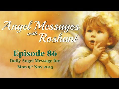 Episode 86 - Daily Angel Message for 9th Nov Monday 2015