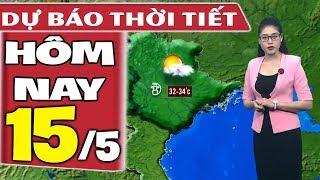 Dự báo thời tiết hôm nay mới nhất ngày 15/5 | Dự báo thời tiết 3 ngày tới