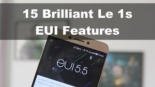 15 Brilliant Le 1s EUI Features You Must Check Out