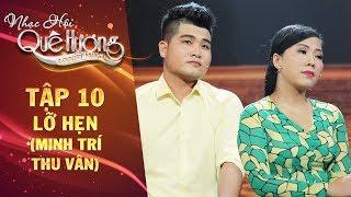 Nhạc hội quê hương | tập 10: Tân cổ Lỡ hẹn - Thu Vân, Minh Trí