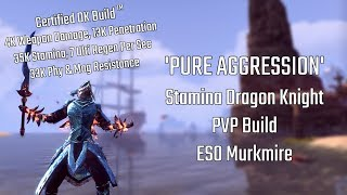 Pure Aggression | Stamina Dragon Knight PVP Build | ESO Murkmire