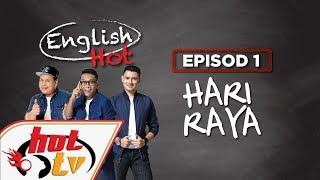 English Hot (Episod 01) - Hari Raya #GengPagiHot #EnglishHot