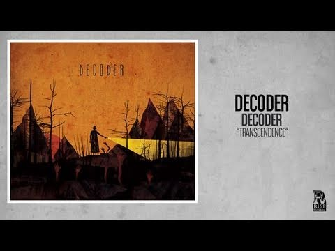 Decoder - Transcendence