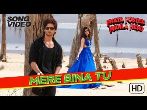 Mere Bina Tu - Phata Poster Nikhla Hero | Shahid Kapoor & Ileana...